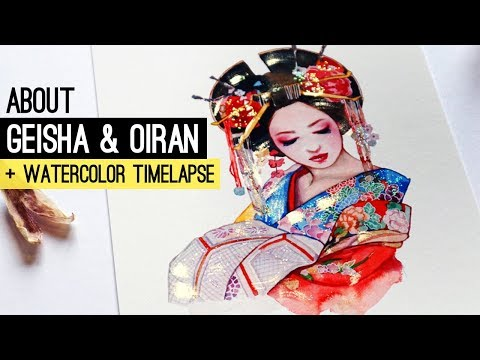 About Geisha & Oiran + WATERCOLOR TIMELAPSE