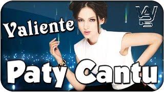 Paty Cantú - Valiente [Letra]