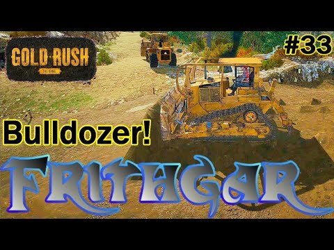 Let's Play Gold Rush The Game #33: The Bulldozer!