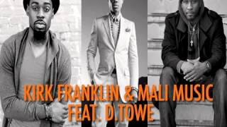 "Kirk Franklin & Mali Music Feat. D.Towe ""Give Me"" Unofficial Remix"