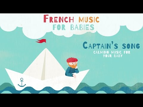 Relaxing French Music for babies-  Captain's Song