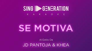 JD Pantoja & Khea - Se motiva - Sing Generation Karaoke