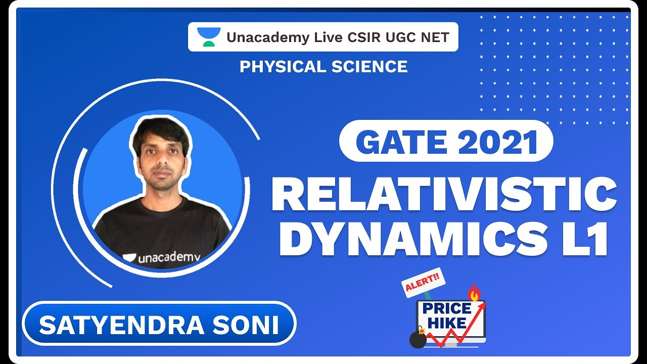 Relativistic Dynamics L1 | Gate 2021 | Satyendra | Unacademy