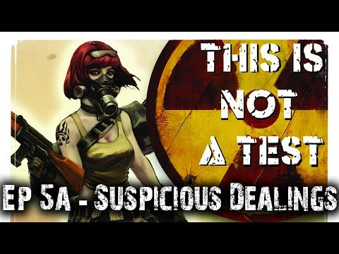 Suspicious Dealings (RPG) - This is Not a Test Narrative Campaign Ep 5a