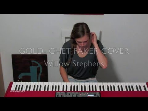 Gold - Chet Faker Cover - Willow Stephens
