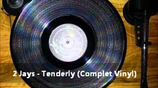 2 Jays - Tenderly (Complet Vinyl)