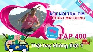 that hay khong that   ket noi trai tim  nam 8  tap 400  29112016