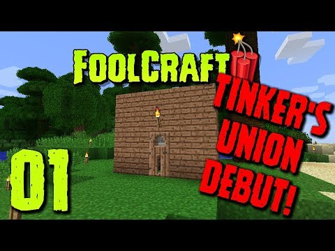 FoolCraft 3: Episode 01 - Tinker's Union Debut!