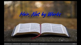 Heir, Not by Works on Down to Earth but Heavenly Minded Podcast
