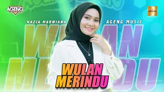 Nazia Marwiana Ft Ageng Wulan Merindu Live MP3