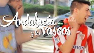 ANDALUCÍA Y LOS VASCOS