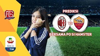#Prediksi AC MILAN vs AS ROMA bersama PO si Hamster