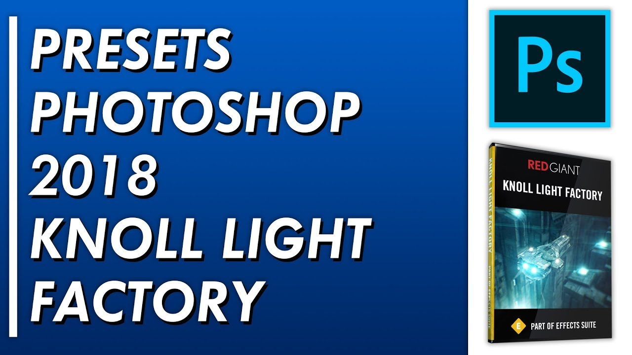 How To Install Presets For Knoll Light Factory Photo 2018