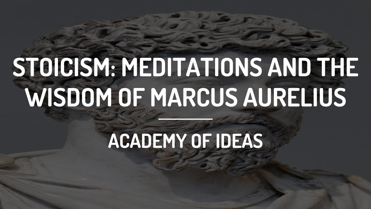 Stoicism: Meditations and the Wisdom of Marcus Aurelius