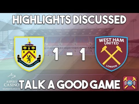 Burnley - West Ham United highlights discussed | LIVE at full time!!