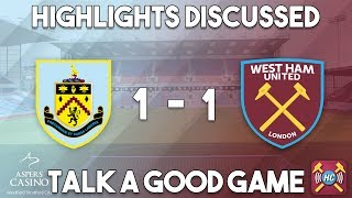Burnley 1-1 west ham united highlights discussed | goals from michael antonio & chris wood