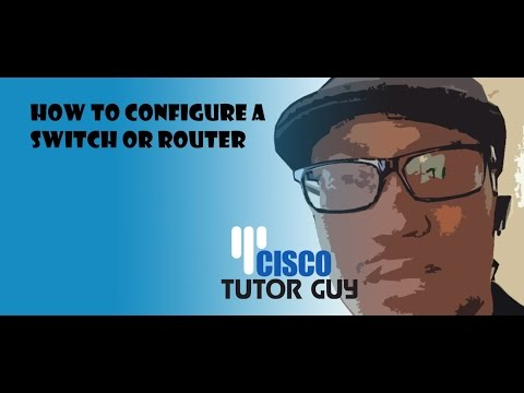 Basic configuration for a Router or Switch