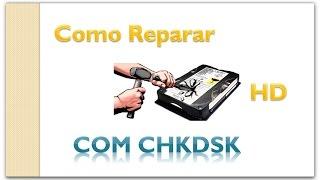 Como reparar seu HD utilizando o ScanDisk (chkdsk)