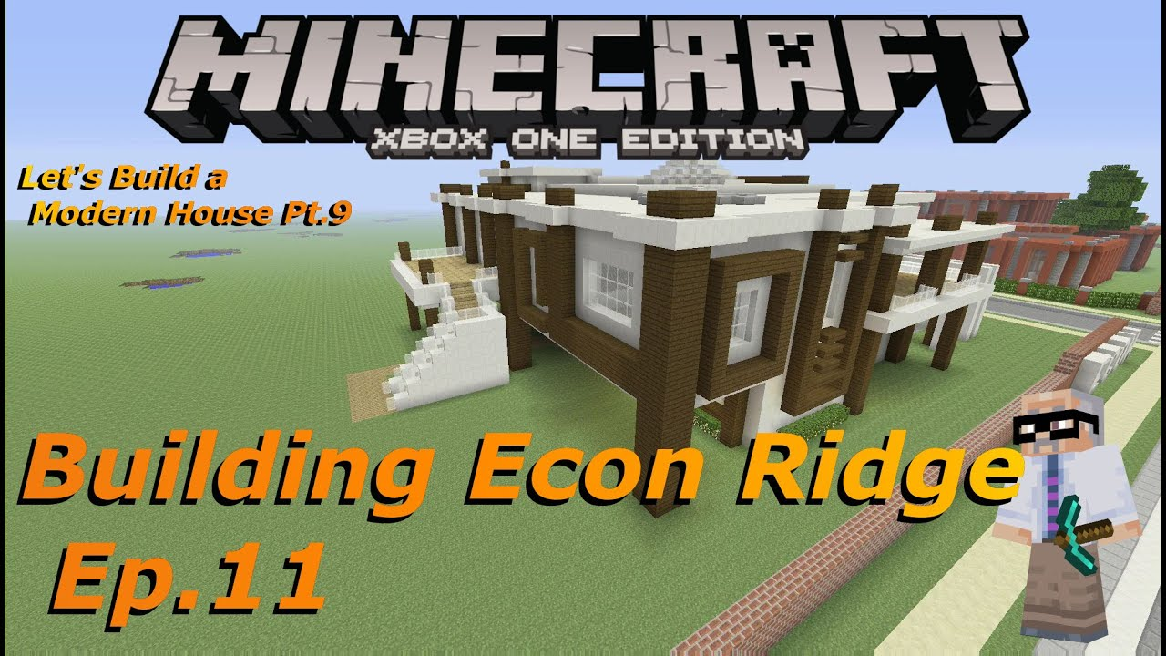 Minecraft xbox one building econ ridge let 39 s build for Modern house ep 9