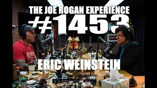 Joe Rogan Experience #1453 - Eric Weinstein