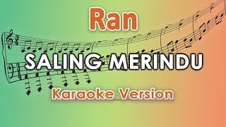 RAN - Saling Merindu (Karaoke Lirik Tanpa Vokal) by regis