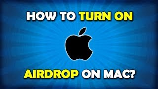 How To Turn On AirDrop On Macbook Pro / Air / iMac?