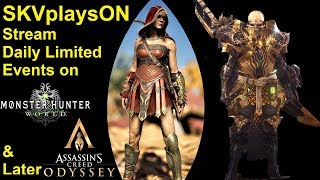 SKVplaysON - Monster Hunter World & Later AC Odyssey, Stream, PC [English] Game Play
