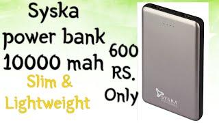 Unboxing of syska power bank 10000 mah  slim & Lightweight