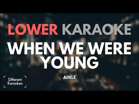 When We Were Young - Adele (LOWER Key - Karaoke)