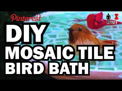 DIY Mosaic Tile Bird Bath - Man Vs. Pin - Pinterest Test #45