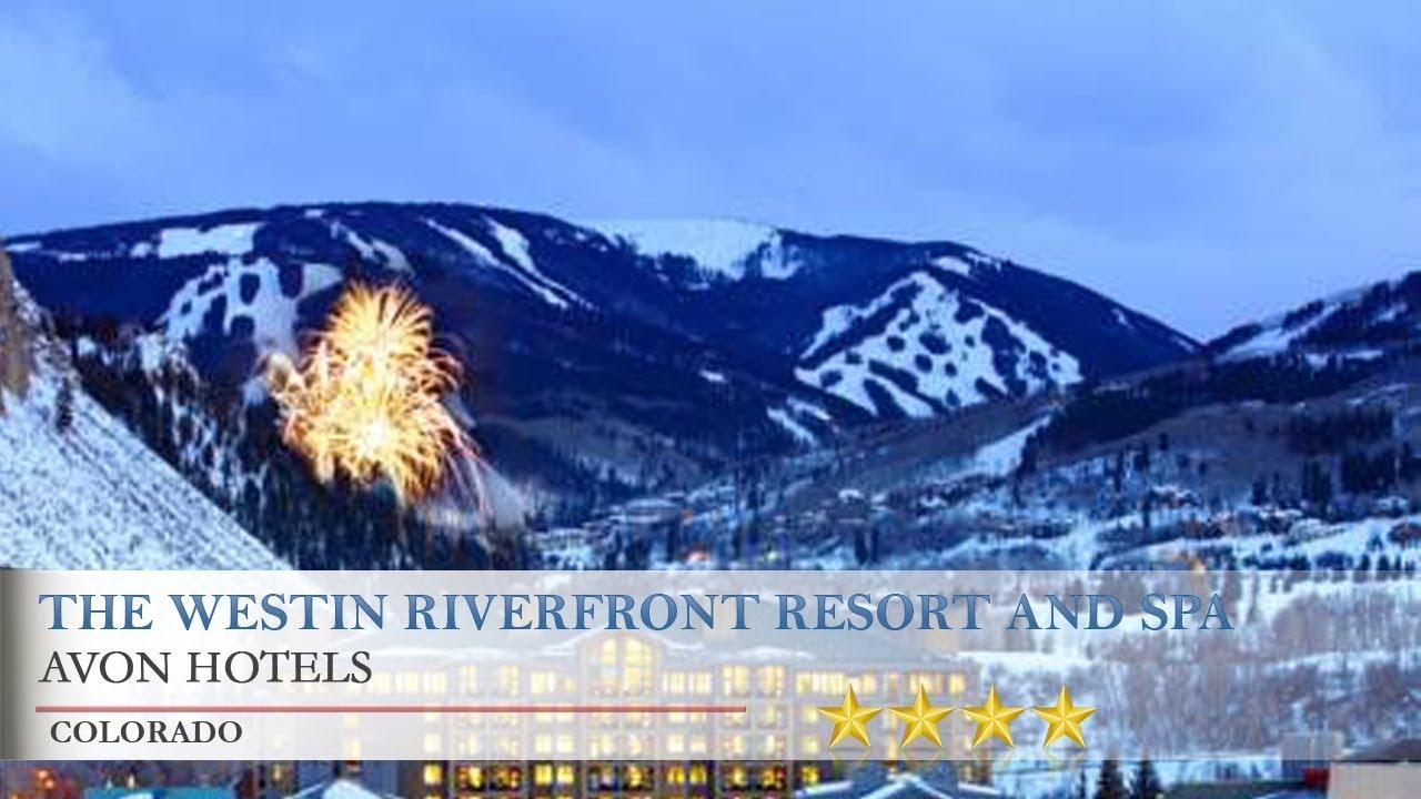 the westin riverfront resort and spa at beaver creek mountain - avon
