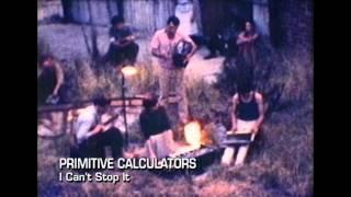 Primitive Calculators - I Can't Stop It (1980)
