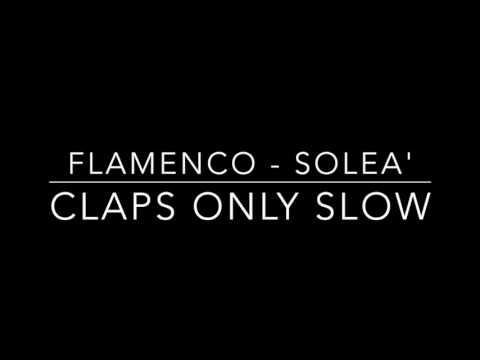 Flamenco - Solea' Claps Only Backing Track - Slow