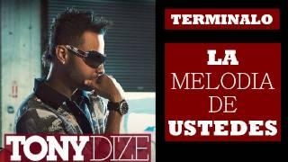 Tony Dize - Terminalo (Ella Me Pidio) Nueva Cancion REGGAETON 2011 Letra