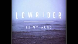 In My Arms (Radio Mix) LOWRIDER