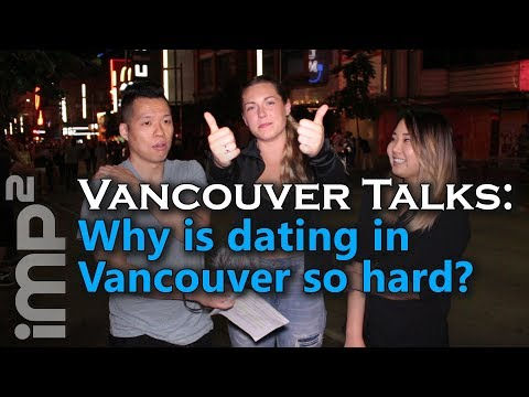 Why is dating in Vancouver so hard? - Vancouver Talks