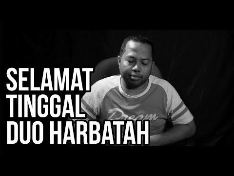 SELAMAT TINGGAL DUO HARBATAH