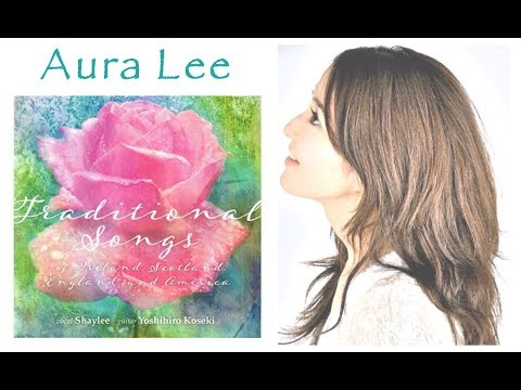 "Aura Lee(Love me tender) - Shaylee & Yoshihiro Koseki - ""Traditional Songs"""