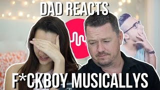 DAD REACTS TO F*CKBOY MUSICALLYS!
