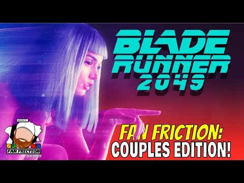 Fan Friction 305: Blade Runner 2049 Couples Edition