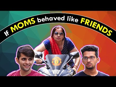 If MOMS behaved like FRIENDS | Mother's Day Video | Funcho Entertainment | Funchod