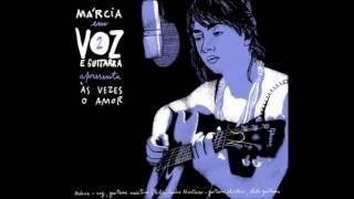 """Voz E Guitarra 2: Márcia - """"Às Vezes O Amor"""""""