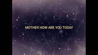 """MOTHER HOW ARE YOU TODAY"" Karaoke version - No vocal"