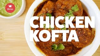 Chicken Kofta Recipe   Cooked with Aromatic Spices