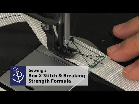 Sewing a Box X Stitch in Webbing & Breaking Strength Formula
