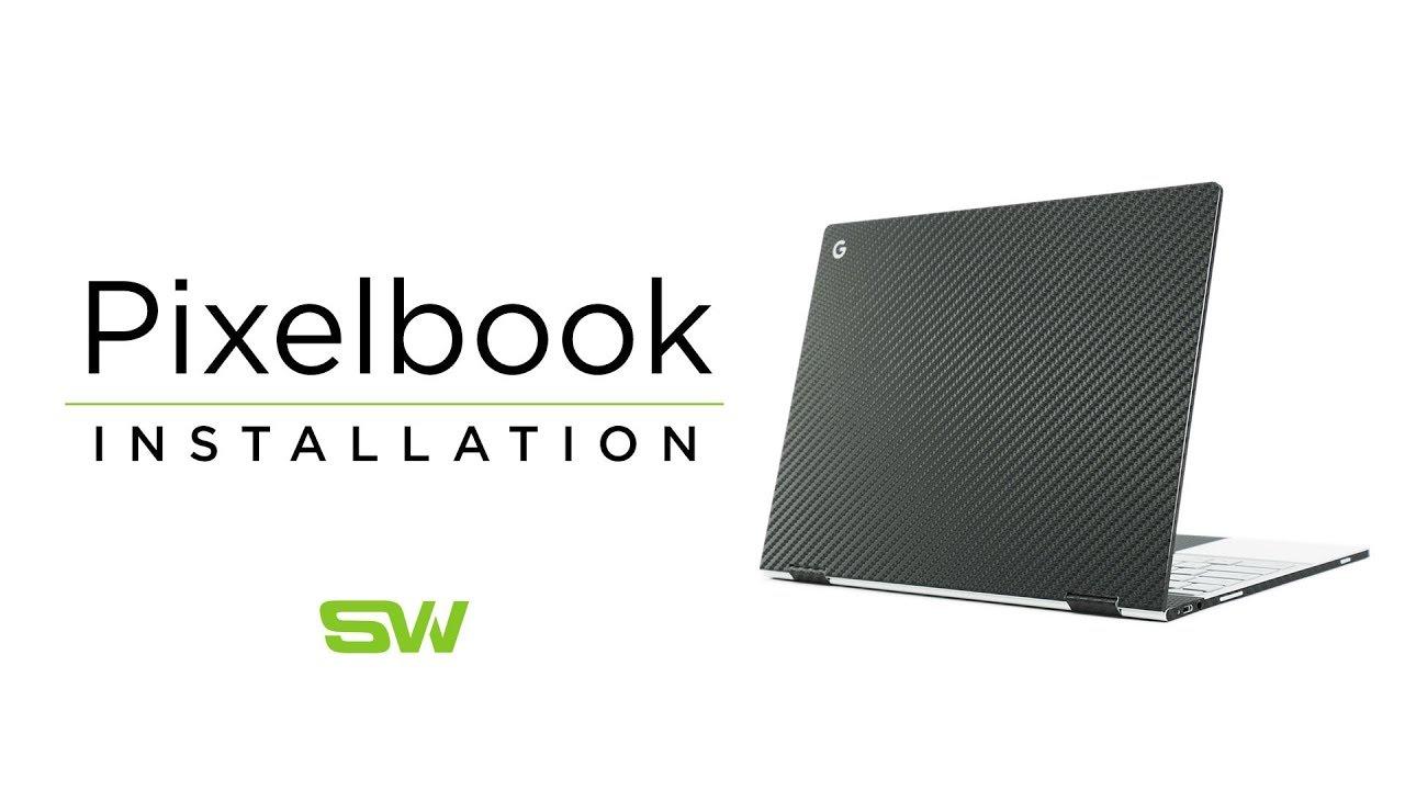 wholesale dealer 479fe e6131 Slickwraps Google Pixelbook Installation Video