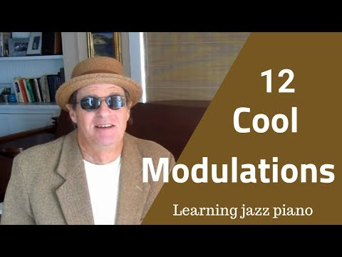 12 Cool Modulations: How to Make Smooth Transitions to Different Keys, Jazz Tutorial