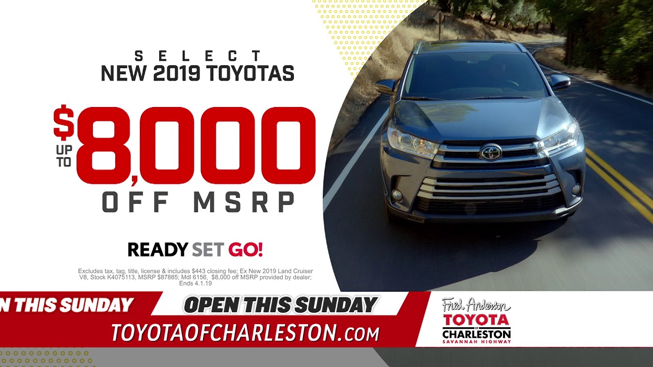 Fred Anderson Toyota Of Charleston Ready Set Go Open Sunday Youtube