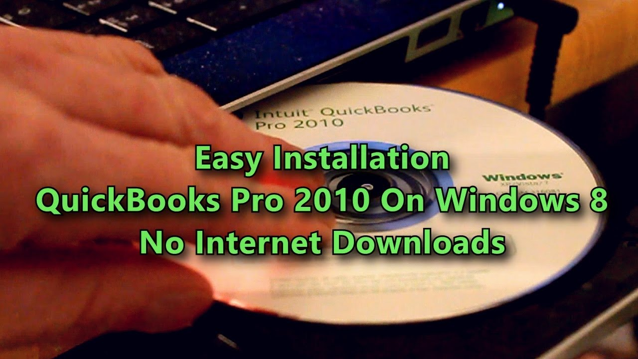 How To Install QuickBooks 2010 on Windows 8