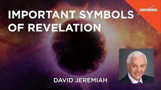 Important Symbols of Revelation - with Dr. David Jeremiah